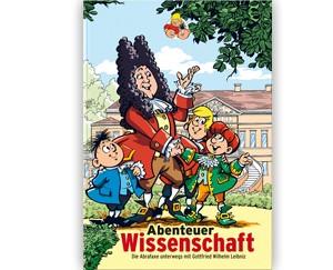 Abenteuer Wissenschaft - Die Abrafaxe unterwegs mit Gottfried Wilhelm Leibniz